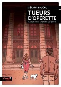 Gérard Bouchu - Marion Vidal  : Tueurs d'opérette - Marion Vidal malmène l'enquête.