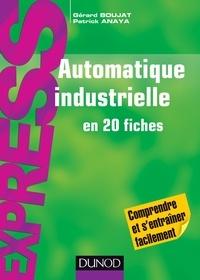 Gérard Boujat et Patrick Anaya - Automatique industrielle en 20 fiches.