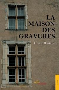 Gérard Boutaric - La Maison des gravures.
