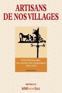 Gérard Boutet - Artisans de nos villages - Petit dictionnaire des métiers des campagnes 1850-1970.
