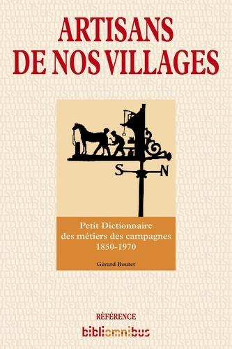 Artisans de nos villages. Petit dictionnaire des métiers des campagnes 1850-1970