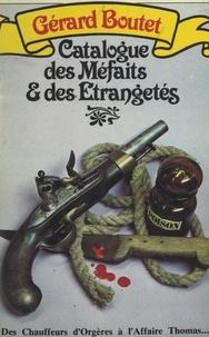 Gérard Boutet et  Jacquemard-Sénécal - Catalogue des méfaits et des étrangetés.
