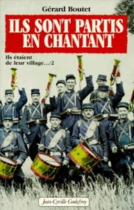 Gérard Boutet - Ils sont partis en chantant.