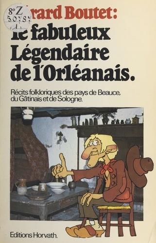 Le Fabuleux Légendaire de l'Orléanais