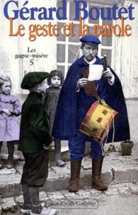 Gérard Boutet - Le geste et la parole.