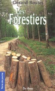 Gérard Boutet - Les Forestiers.
