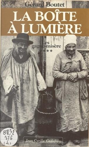 LES GAGNE-MISERE TOME 4 . LA BOITE A LUMIERE