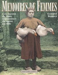 Gérard Boutet - Mémoires de femmes - Ces façons de faire transmises de mère en fille.