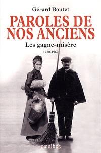 Gérard Boutet - Paroles de nos anciens - Les gagne-misère 1920-1960.