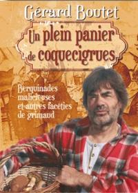Gérard Boutet - Un plein panier de coquecigrues - Berquinades malicieuses et autres facéties de grimaud.