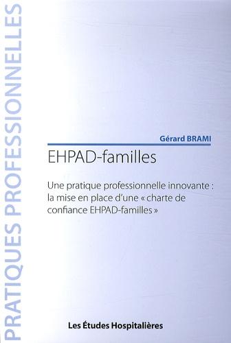 """Gérard Brami - EHPAD-familles - Une pratique professionnelle innovante : la mise en place d'une """"charte de confiance EHPAD-familles""""."""