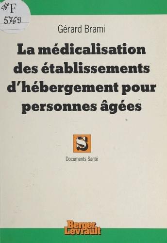 La médicalisation des établissements d'hébergement pour  personnes âgées