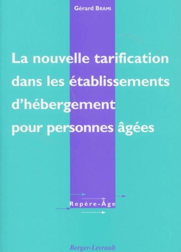 Gérard Brami - La nouvelle tarification dans les établissements d'hébergement pour personnes âgées.