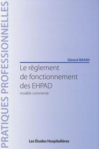 Gérard Brami - Le règlement de fonctionnement des EHPAD - Modèle commenté.