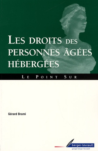 Gérard Brami - Les droits des personnes âgées hébergées - Guide pratique.