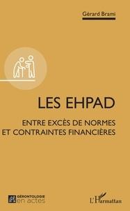 Gérard Brami - Les EHPAD - Entre excès de normes et contraintes financières.
