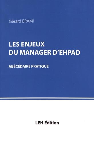 Les enjeux du manager d'EHPAD. Abécédaire pratique