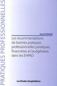 Gérard Brami - Les recommandations de bonnes pratiques professionnelles juridiques, financières et budgétaires dans les EHPAD.