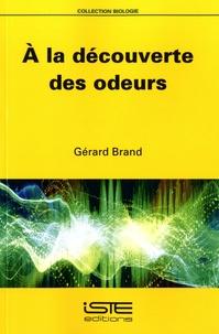 Gérard Brand - A la découverte des odeurs.