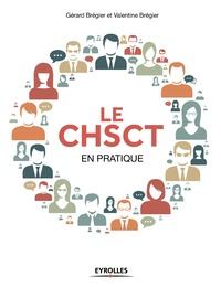 Gérard Bregier - Le CHSCT en pratique.