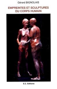 Gérard Brignolais - Empreintes et sculptures du corps humain.