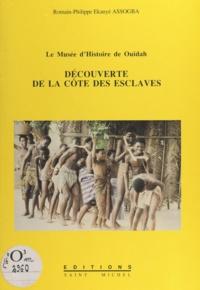 Gérard Brision et Romain-Philippe Ekanyé Assogba - Découverte de la Côte des Esclaves - Le Musée d'Histoire de Ouidah.