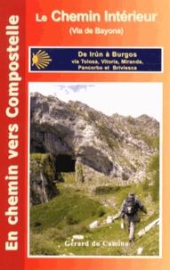 Gérard Brousse - Le chemin intérieur (Via de Bayona) par le tunnel de San Adrian - De Irun à Burgos.