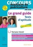 Gérard Broyer et Agnès Cousina - Concours AP Auxiliaire de puériculture - Le grand guide Les tests d'aptitude.