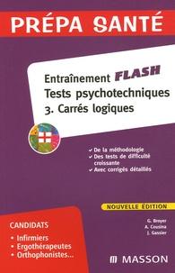 Gérard Broyer et Agnès Cousina - Entraînement flash Tests psychologiques - tome 3, Carrés logiques.