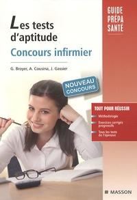 Gérard Broyer et Agnès Cousina - Les tests d'aptitude Concours infirmier.