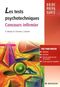 Gérard Broyer et Agnès Cousina - Les tests psychotechniques - Concours infirmier.