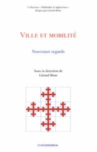 Gérard Brun - Ville et mobilité - Nouveaux regards.