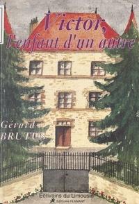 Gérard Brutus - Victor, l'enfant d'un autre.