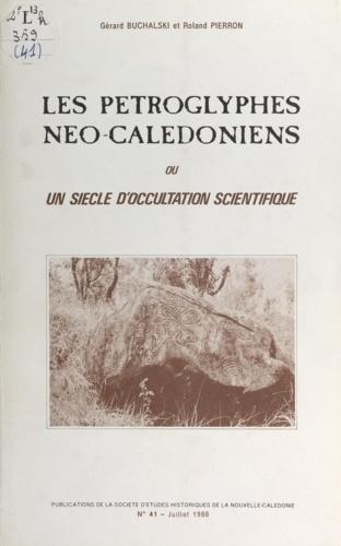 Les pétroglyphes néo-calédoniens. Ou Un siècle d'occultation scientifique
