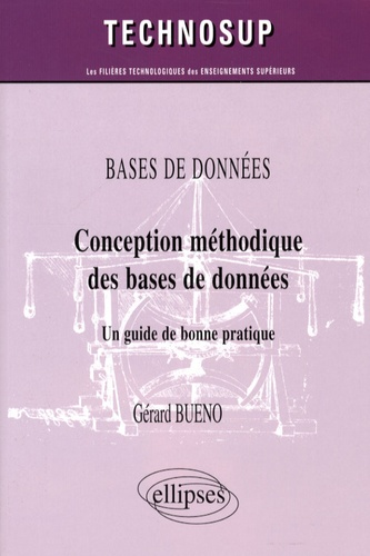 Gérard Bueno - Bases de données - Conception méthodique de bases de données, Un guide de bonne pratique.