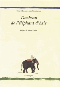 Gérard Busquet et Jean-Marie Javron - Tombeau de l'éléphant d'Asie.