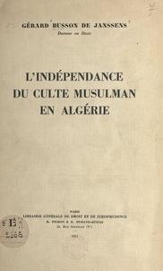 Gérard Busson de Janssens - L'indépendance du culte musulman en Algérie.