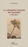 Gérard Buttoud - La colonisation française des Seychelles (1742-1811).
