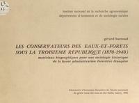 Gérard Buttoud et  Département d'économie et de s - Les conservateurs des eaux-et-forêts sous la Troisième République (1870-1940) - Matériaux biographiques pour une sociologie historique de la haute administration forestière française.
