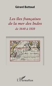 Galabria.be Les îles françaises de la mer des Indes de 1640 à 1810 Image