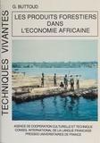 Gérard Buttoud et Roger Blais - Les produits forestiers dans l'économie africaine.