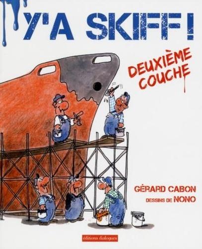 Gérard Cabon et  Nono - Y'a skiff ! - Deuxième couche.
