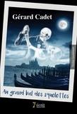 Gérard Cadet - Au grand bal des squelettes.