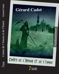 Gérard Cadet - Contes de l'amour et de l'ennui.