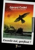 Gérard Cadet - Envole-toi, gerfaut !.