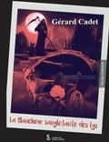 Gérard Cadet - La blancheur sanglotante des lys.