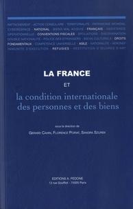 Gérard Cahin et Florence Poirat - La France et la condition internationale des personnes et des biens.