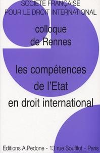 Gérard Cahin et Evelyne Lagrange - Les compétences de l'Etat en droit international - Colloque de Rennes SFDI.