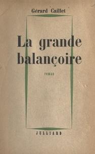 Gérard Caillet - La grande balançoire.