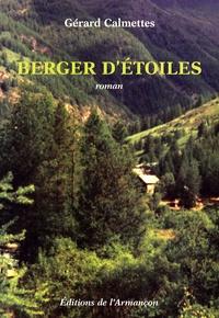 Gérard Calmettes - Berger d'étoiles.
